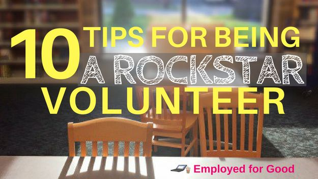 10 Tips for Being a Rockstar Volunteer