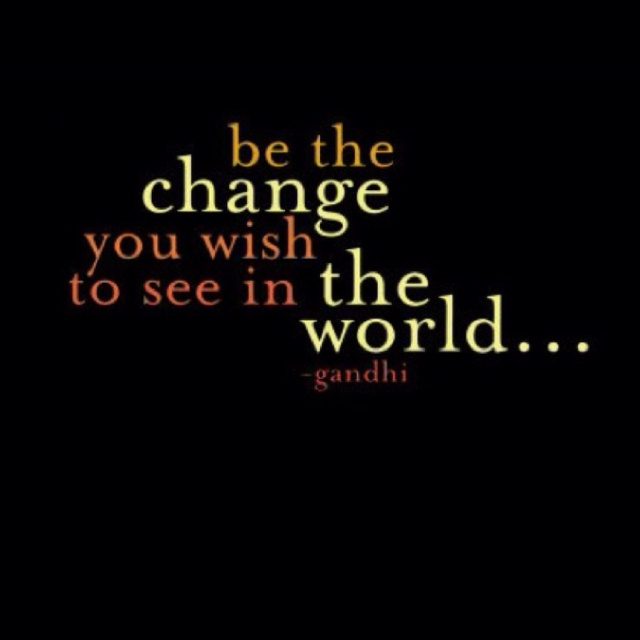 =): Inspirational Quote, Gandhi, Sayings, Life, Change, Truth, Thought, Favorite Quotes