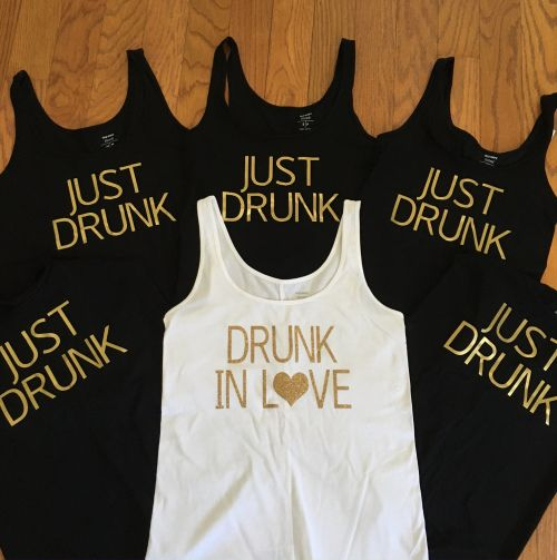 Drunk in Love / Just Drunk bachelorette party tank tops for the bride and her friends!