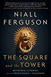 The Square and the Tower: Networks and Power from the Freemasons to Facebook by Niall Ferguson (Author) #Kindle US #NewRelease #Computers #Technology #eBook #AD