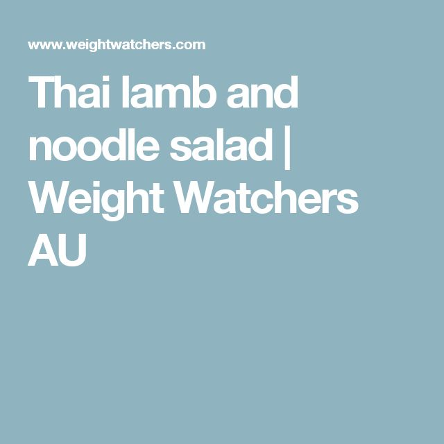 Thai lamb and noodle salad | Weight Watchers AU