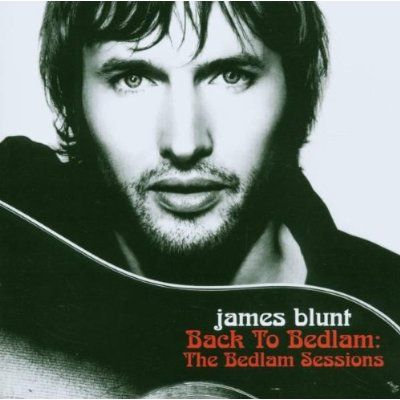 James Blunt - Back To Bedlam-Bedlam Sessions