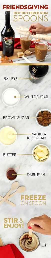It's Friendsgiving season, and dinner party guests are sure to swoon over this Baileys twist on chocolate spoons: buttered rum batter spoons. Serve them during dessert to take your post-Thanksgiving dinner cup of joe from coffee to cocktails.  To make, blend all ingredients including the ice cream and freeze overnight. Too full for dessert? Create these delicious and easy treats and send guests home with a unique and edible party favor that they're sure to indulge in over the holidays!