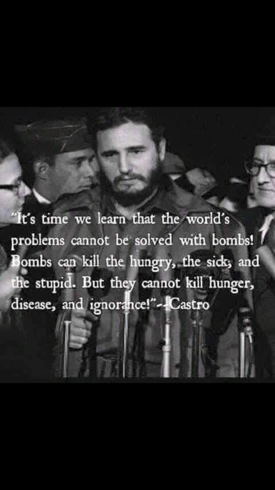 Fidel Castro quotes ! #words #Quotes #wisdom #Cuba #Castro #Socialism #JeremyCorbyn #BernieSanders