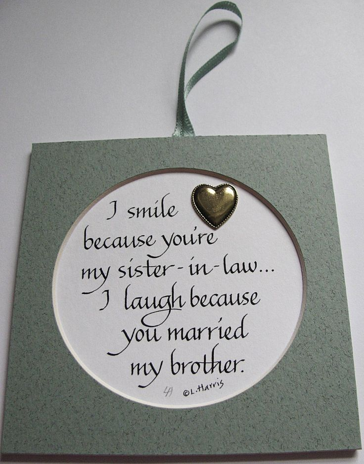 I Smile Because You're My Sister-In-Law. $8.00, via Etsy.