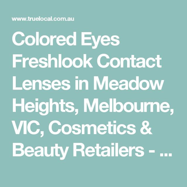 Colored Eyes Freshlook Contact Lenses in Meadow Heights, Melbourne, VIC, Cosmetics & Beauty Retailers - TrueLocal