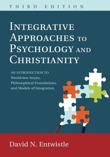 summary for integrative approaches to psychology and christianity Integrative approaches to psychology and christianity: an introduction to worldview issues, philosophical foundations, and models of integration by david n entwistle in chm, fb2, fb3 download e-book.