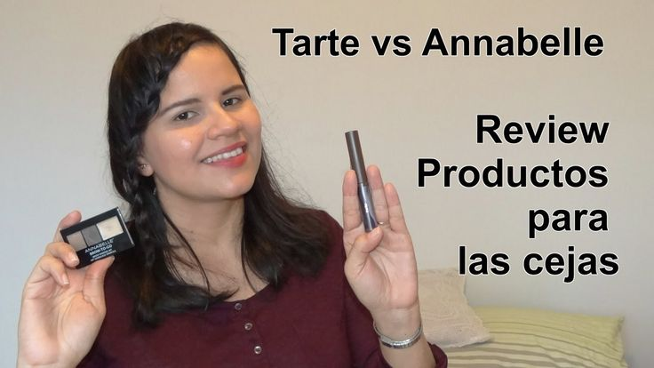 Review Productos para Cejas - Tarte colored Clay tinted gel - Annabelle ...
