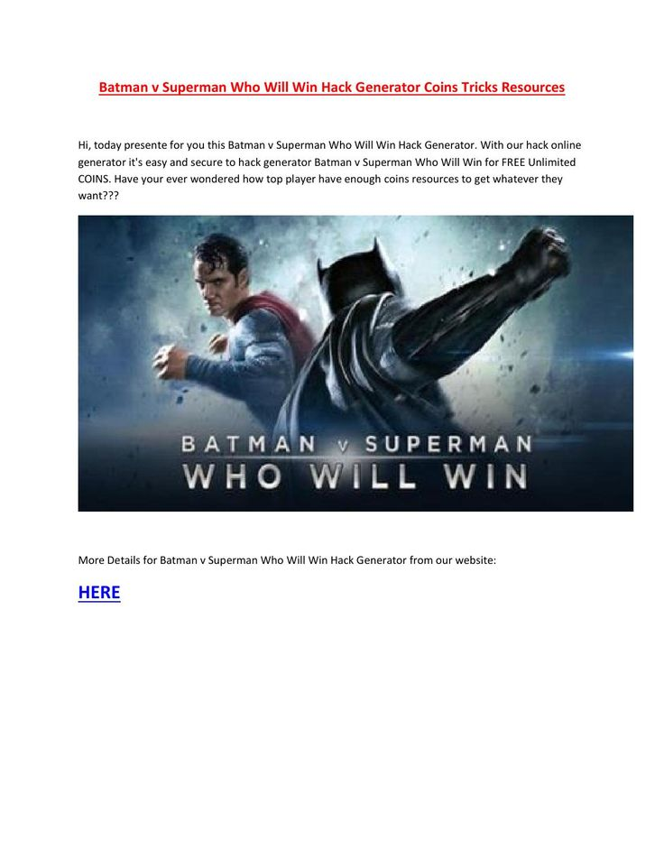 Batman v superman who will win hack coins  Hi, today presente for you this Batman v Superman Who Will Win Hack Generator. With our hack online generator it's easy and secure to hack generator Batman v Superman Who Will Win for FREE Unlimited COINS. Have your ever wondered how top player have enough coins resources to get whatever they want??? http://freenopass.com/batman-v-superman-who-will-win-hack-generator/