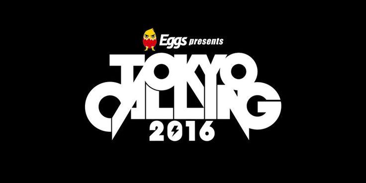 9/19(Mon)Eggs presents TOKYO CALLING 2016 DAY3 SHIBUYA@渋谷エリア