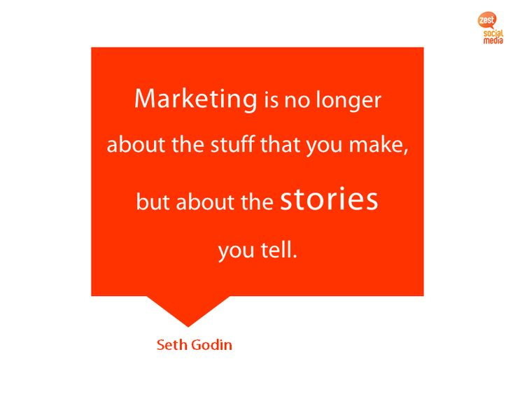 Marketing is no longer about the stuff that you make, but about the stories you tell. #sethgodin #marketingquote