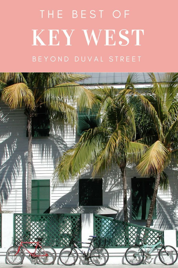 THE BEST OF KEY WEST, FLORIDA - BEYOND DUVAL STREET