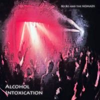 Alcohol Intoxication (Live) - Bo Bo and the Nomads by Bo Bo Nomad on SoundCloud