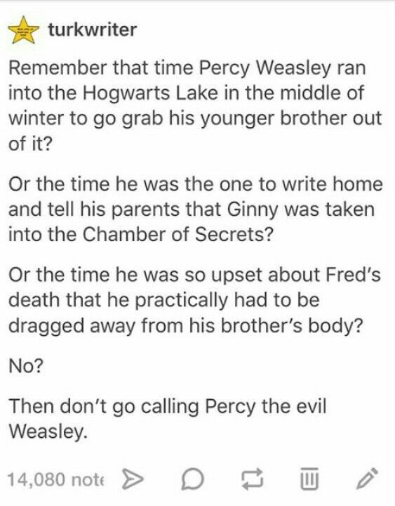 I don't like Percy very much (not because of the ministry thing, I just thought he was annoying) but I don't think he's a bad person