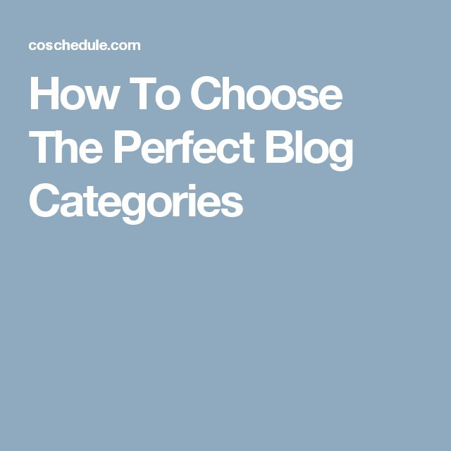 How To Choose The Perfect Blog Categories
