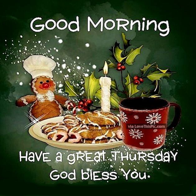 Good Morning Have A Great Thursday God Bless You
