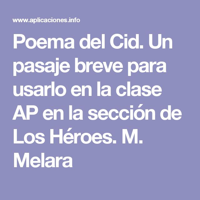 Poema del Cid. Un pasaje breve para usarlo en la clase AP en la sección de Los Héroes. M. Melara