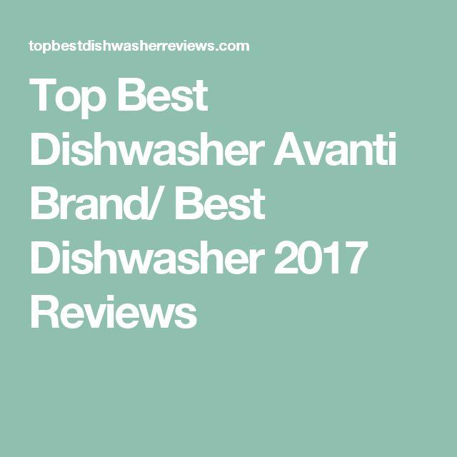 Top Best Dishwasher Avanti Brand/ Best Dishwasher 2017 Reviews