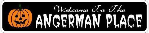ANGERMAN PLACE Lastname Halloween Sign - 4 x 18 Inches by The Lizton Sign Shop. $12.99. Great Gift Idea. 4 x 18 Inches. Predrillied for Hanging. Rounded Corners. Aluminum Brand New Sign. ANGERMAN PLACE Lastname Halloween Sign 4 x 18 Inches - Aluminum personalized brand new sign for your Autumn and Halloween Decor. Made of aluminum and high quality lettering and graphics. Made to last for years outdoors and the sign makes an excellent decor piece for indoors. Great for...
