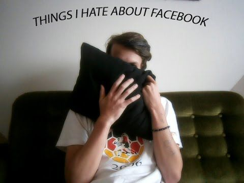 THINGS I HATE ABOUT FACEBOOK! Tell me what you think <3 It's far from professional but close to myself, I would say! <3 I love you all <3 MWHA thanks for all the support you already gave me! <3