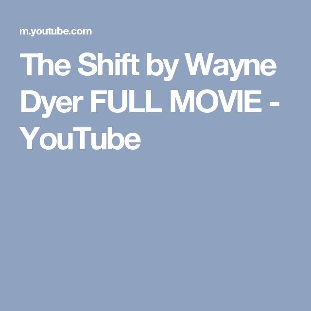 The Shift by Wayne Dyer FULL MOVIE - YouTube
