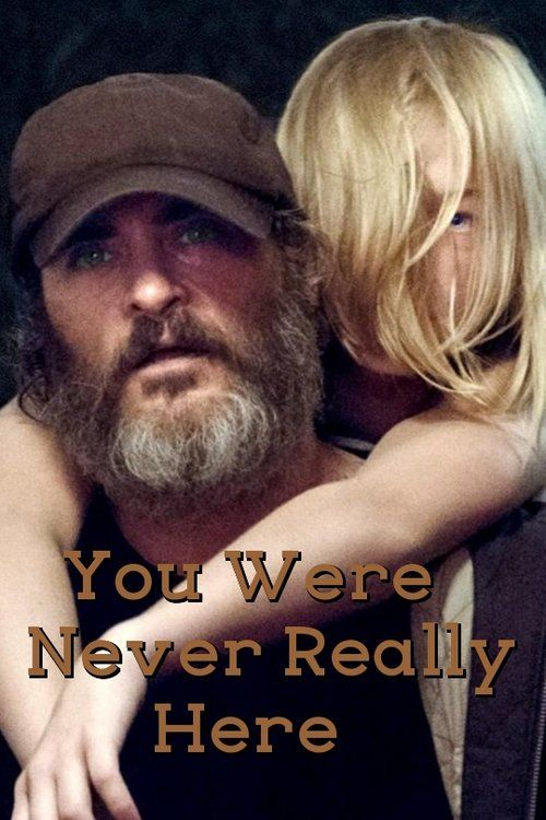 Watch You Were Never Really Here (2017) Full Movie HD Free Download