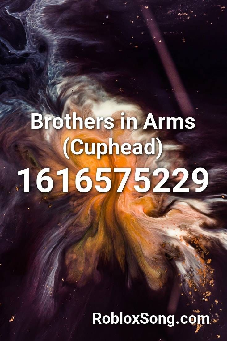 Brothers In Arms Cuphead Roblox Id Roblox Music Codes In 2020