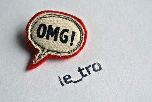 OMG! Brooch (w.fler.cz/le_tro)