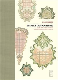 Svensk stadsplanering : arvet från stormaktstiden resurs i dagens stadsutveckling