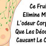 Ce fruit élimine mieux l'odeur corporelle que les déodorants causant le cancer !
