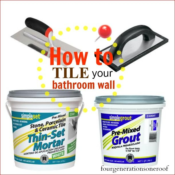 tiling supplies needed for a bathroom - how to tile your bathroom - Four Generations One Roof