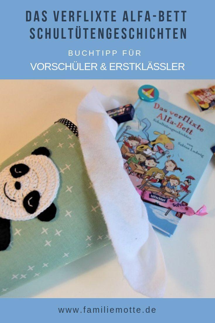 Das Verflixte Alfa Bett Schultutengeschichten Buchtipp Fur Vorschuler Und Erstklassler Buch Tipps Schulkinder Bucher