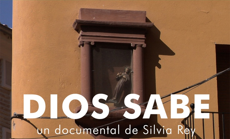 Dios sabe, un documental de Silvia Rey