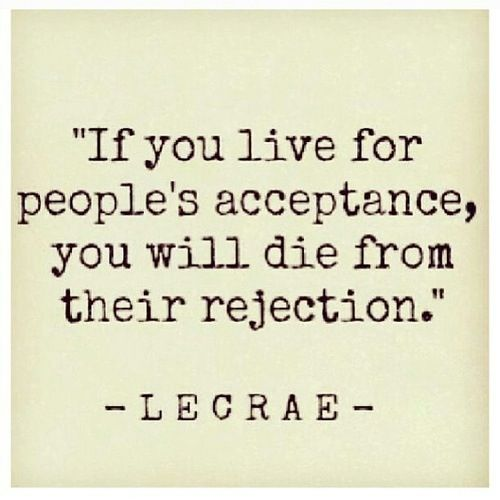 don't live for other's acceptance
