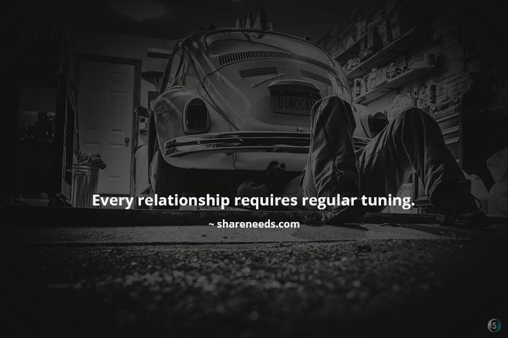 Every relationship requires regular tuning.