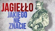 Władysław Jagiełło, którego nie przedstawili Wam w szkole