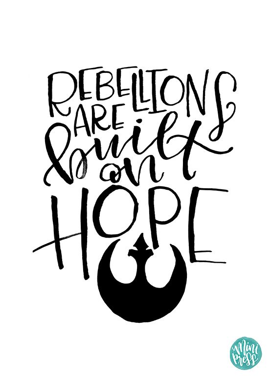 Rebellions are built on hope - Jyn Erso Rogue one Star wars Printable