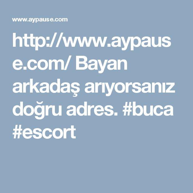 http://www.aypause.com/ Bayan arkadaş arıyorsanız doğru adres. #buca #escort
