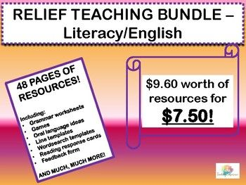Worried what you're going to do with the kids for 6 hours?! Well worry no longer, this relief teacher bundle covers ALL your literacy needs! 48 pages of resources (worth $9.60) - including: Grammar worksheets Games Oral language ideas Line templates Wordsearch templates Reading response cards Feedback form