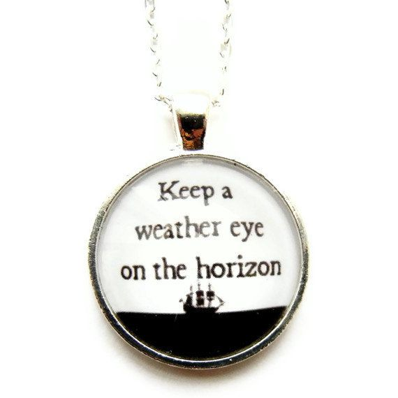 Nautical Pirates Caribbean Quote Necklace Keep a Weather Eye on the Horizon Clipper Ship Silhouette