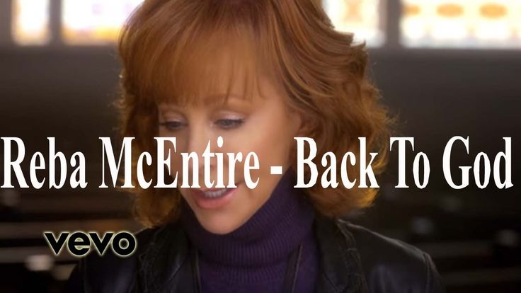 Back To God  Reba McEntire- Back To God (Official Video) HD|vevo music b...