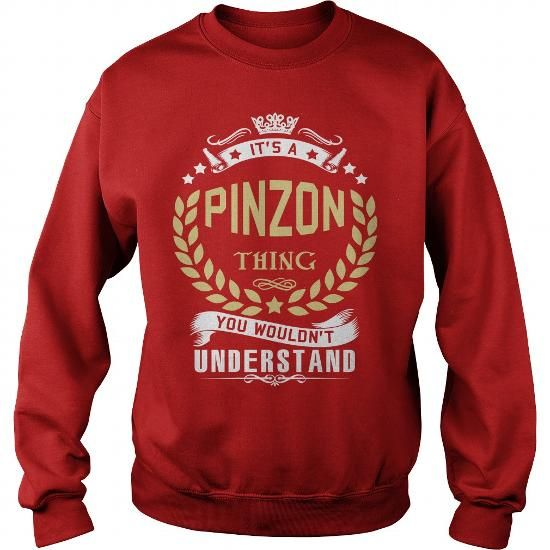 I Love PINZON .Its a PINZON Thing You Wouldnt Understand - PINZON Shirt, PINZON Hoodie, PINZON Hoodies, PINZON Year, PINZON Name, PINZON Birthday Shirts & Tees