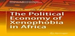 The Political Economy of Xenophobia in Africa (Advances in African Economic Social and Political Development) free ebook