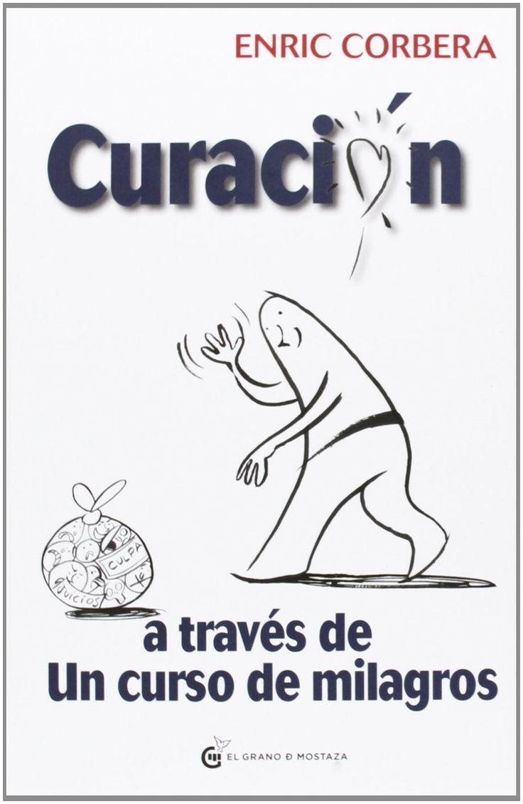 libro curacion a traves de un curso de milagros enric corbera - Buscar con Google
