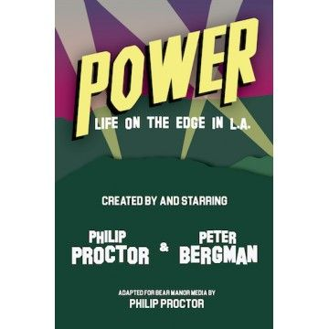 POWER: Life On the Edge in L.A. by Phil Proctor and Peter Bergman