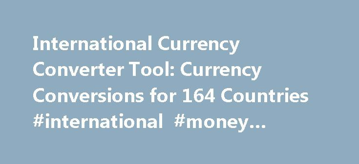 International Currency Converter Tool: Currency Conversions for 164 Countries #international #money #exchange http://currency.remmont.com/international-currency-converter-tool-currency-conversions-for-164-countries-international-money-exchange/  #country currency converter # Menu COIN NEWSHOME PAGE NEWSTODAY U.S.COINS WORLDCOINS AUSTRALIANCOINS CANADIANCOINS COIN PRICING COLLECTOR TOOLS Silver, Gold Platinum Spots Coin Price Guides Information PCGS CoinPrice Guide Error CoinPrice Guide Rate…