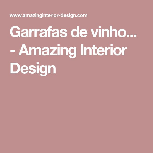 Garrafas de vinho... - Amazing Interior Design