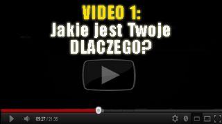 VIDEO 1: Jakie jest Twoje dlaczego?