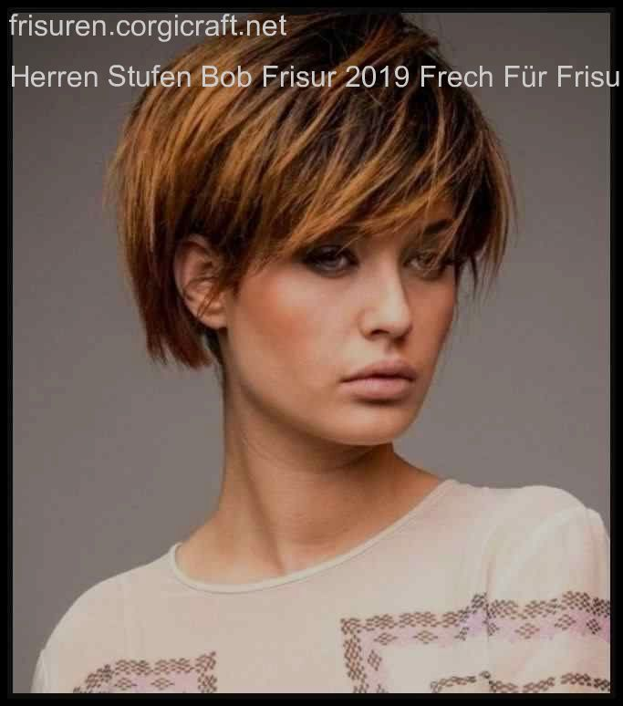 Herren Stufen Bob Frisur 2019 Frech Fur Frisuren 2019 Frauen Ab 50 Frisuren Bob Frisur Kurzhaarfrisuren