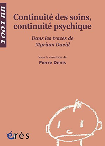 Continuite Des Soins Continuite Psychique 1001 Bb N 113 Https Www Amazon Fr Dp B01httrtl Education Petite Enfance Educatrice De Jeunes Enfants Psychique